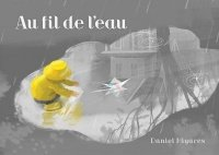 Au fil de l'eau, Daniel Miyares, Éditions Scholastic, 2017: un magnifique album sans texte sur un petit garçon et le bateau qu'il a fabriqué avec du papier journal