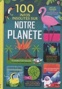 100 infos insolites sur notre planète, Jérôme Martin et autres, Éditeur Usborne, 2020: la réponse à 100 questions dans un livre original et instructif