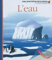 L'eau, Pierre-Marie Valat, Gallimard, 2010: un documentaire sur l'eau, de la formation des nuages jusqu'à la mer