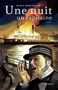 Une nuit un capitaine, Denis Robitaille, Fides, 2005: un roman d'aventure inspiré de la vie du capitaine Cotté qui transportait des passagers sur le fleuve Saint-Laurent au 19e siècle
