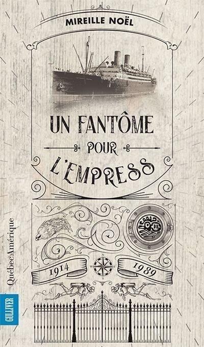 Un fantôme pour L'Empress, Mireille Noël, Québec Amérique, 2018: un roman plein de rebondissements qui rend hommage aux marins du Saint-Laurent
