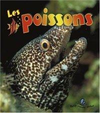 Les poissons, Allison Larin et Bobbie Kalman, Bayard, 2007 : une mine de renseignements sur le mode de vie des poissons d'eau douce et d'eau salée