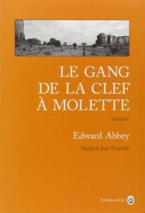 Edward Abbey, Le Gang de la clef à molette