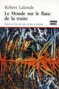 Robert Lalonde, Le monde sur le flanc de la truite