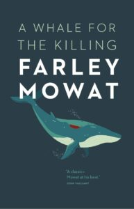 Farley Mowat, A whale for the killing