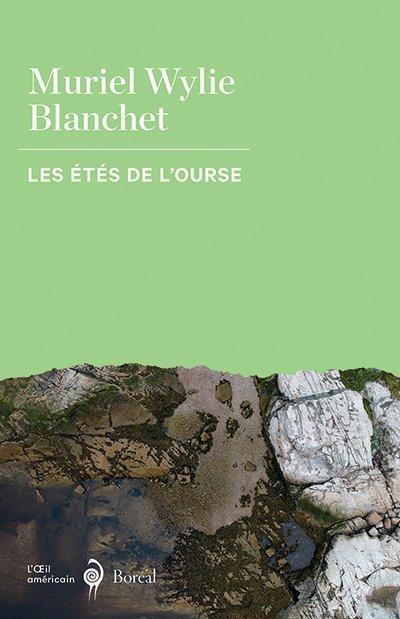 Muriel Wylie Blanchet, Les été de l'Ourse, traduit de l'anglais par Louis Hamelin