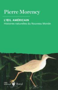 Pierre Morency, L'œil américain