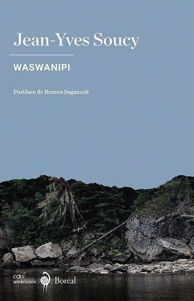Jean-Yves Soucy, Waswanipi, avec une postface de Romeo Saganash